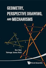 Geometry, Perspective Drawing, and Mechanisms - Donald Row