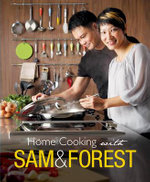 Home Cooking with Sam and Forest - Sam Leong