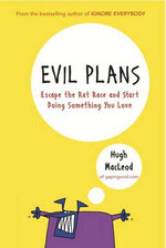 Evil Plans : Having Fun on the Road to World Domination - Hugh MacLeod