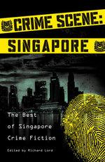 Crime Scene : Singapore: The Best of Singapore Crime Fiction - Stephen Leather