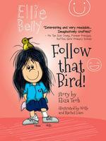 Ellie Belly : Follow that Bird! - Eliza Teoh