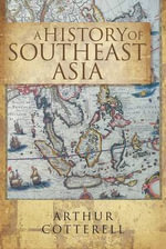 A History of Southeast Asia - Arthur Cotterell