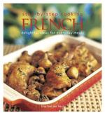 Step-by-step Cooking : French - Elsa van der Nest