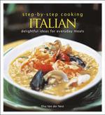 Step-by-step Cooking : Italian - Elsa van der Nest