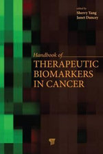 Handbook of Therapeutic Biomarkers in Cancer