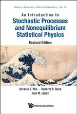 An Introduction to Stochastic Processes and Nonequilibrium Statistical Physics - Horacio S. Wio
