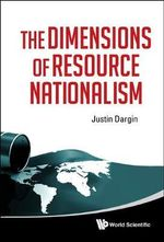 The Dimensions of Resource Nationalism - Justin Dargin