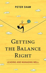 Getting the Balance Right - Peter Shaw