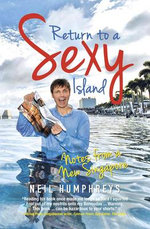 Return to a Sexy Island : The Omnibus Edition - Neil Humphreys