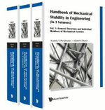 Handbook of Mechanical Stability in Engineering : Vol. 1: General Theorems and Individual Members of Mechanical Systems Vol. 2: Stability of Elastically Deformable Mechanical Systems Vol. 3: More Challenges in Stability Theories and Codification Problems - Vladimir Slivker