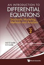 An Introduction to Differential Equations : Stochastic Modeling, Methods and Analysis (Volume 2) - Anil G. Ladde