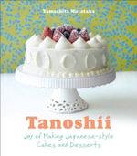 Tanoshii : The Joy of Japanese Style Cakes & Desserts - Yamashita Mastaka