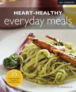 Heart-healthy Everyday Meals - Jehanne Ali