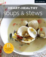Heart-healthy Soups and Stews - Jehanne Ali