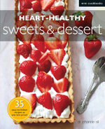 Heart-healthy Sweets and Desserts - Jehanne Ali