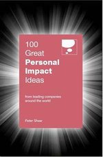 100 Great Personal Impact Ideas - Peter Shaw