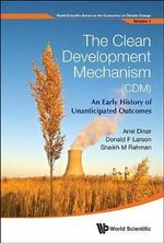 The Clean Development Mechanism (CDM) : An Early History of Unanticipated Outcomes - Ariel Dinar