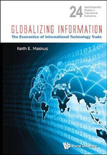 Globalizing Information : The Economics of International Technology Trade - Keith E. Maskus
