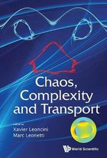 Chaos, Complexity and Transport : Proceedings of the CCT '11