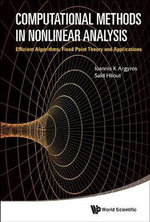 Computational Methods in Nonlinear Analysis : Efficient Algorithms, Fixed Point Theory and Applications - Ioannis K. Argyros