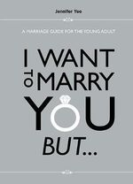 I Want to Marry You But ... : A Marriage Guide for the Young Adult - Yeo-Leong & Peh LLC