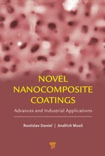 Novel Nanocomposite Coatings : Advances and Industrial Applications