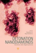 Detonation Nanodiamonds : Science and Applications