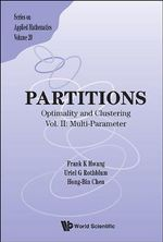 Partitions : Optimality and Clustering Vol II: Multi-Parameter - Frank K. Hwang