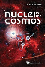 Nuclei in the Cosmos : How the Space Shuttle Flew in Space - Carlos A. Bertulani