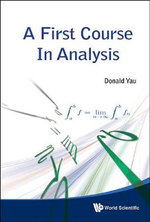 A First Course in Analysis - Donald Yau