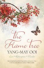 The Flame Tree - Yang-May Ooi