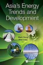 Asia's Energy Trends and Developments : Transformations and Continuities