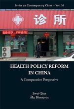 Health Policy Reform in China : A Comparative Perspective - Jiwei Qian