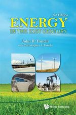 Energy in the 21st Century : 3rd Edition - Ph.D. John R. Fanchi