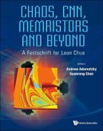 Chaos, CNN, Memristors and Beyond : A Festschrift for Leon Chua with DVD-ROM, Composed by Eleonora Bilotta