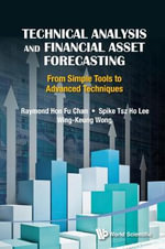 Technical Analysis and Financial Asset Forecasting : From Simple Tools to Advanced Techniques - Raymond Hon-Fu Chan