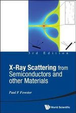 X-Ray Scattering from Semiconductors and Other Materials - Paul F. Fewster
