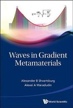 Waves in Gradient Metamaterials - A. B. Shvartsburg