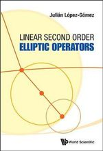 Linear Second Order Elliptic Operators : Second Edition - Julian Lopez-Gomez