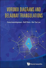 Voronoi Diagrams and Delaunay Triangulations : Patterns for Robust, Low Cost, High Quality System... - Franz Aurenhammer