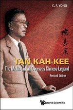 Tan Kah-kee : The Making of an Overseas Chinese Legend - C. F. Yong