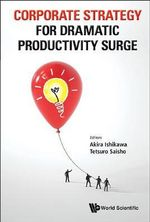 Corporate Strategy for Dramatic Productivity Surge : The Power of Sound Analysis and Forecasting