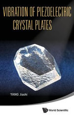 Vibration of Piezoelectric Crystal Plates : v. 5 - Jiashi Yang