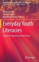 Everyday Youth Literacies : Critical Perspectives for New Times