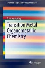 Transition Metal Organometallic Chemistry - Francois Mathey