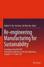 Re-engineering Manufacturing for Sustainability : Proceedings of the 20th Cirp International Conference on Life Cycle Engineering, Singapore 17-19 Apri