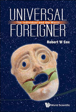 Universal Foreigner : The Individual and the World - Robert W. Cox
