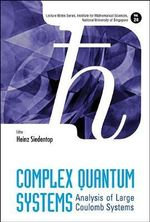 Complex Quantum Systems : Analysis of Large Coulomb Systems