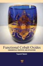 Functional Cobalt Oxides : Fundamentals, Properties and Applications