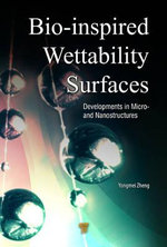 Bio-inspired Wettability Surfaces : Developments in Micro- and Nanostructures